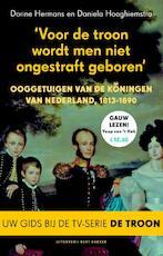 Voor de troon wordt men niet ongestraft geboren - Dorine Hermans, Daniela A. Hooghiemstra (ISBN 9789035135901)