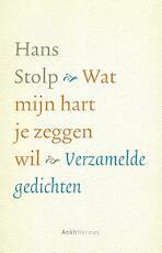 Wat mijn hart je zeggen wil ... - Hans Stolp
