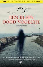 Een klein dood vogeltje - Mark Vermeer (ISBN 9789089759610)