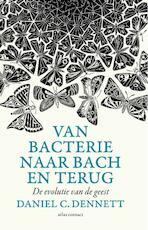 Van bacterie tot Bach en terug - Daniel C. Dennett, Daniel Dennett (ISBN 9789045025827)