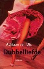 Dubbelliefde - Adriaan van Dis (ISBN 9789029058513)