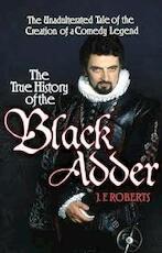 TRUE HISTORY OF THE BLACK ADDER
