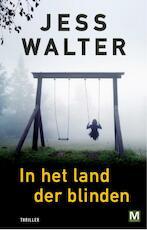 In het land der blinden - Jess Walter (ISBN 9789460683749)