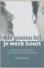 Als praten bij je werk hoort - Hans Janssen (ISBN 9789085062035)