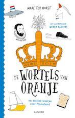 De wortels van Oranje - Marc ter Horst (ISBN 9789401443029)