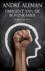 Dirigent van de bovenkamer - André Aleman (ISBN 9789045026985)