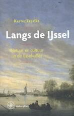 Langs de IJssel - Kester Freriks (ISBN 9789462492493)