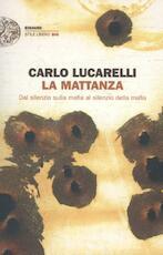 La mattanza - Carlo Lucarelli (ISBN 9788806190361)