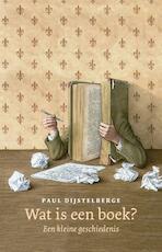 Wat is een boek? - Paul Dijstelberge (ISBN 9789462985087)