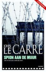 Spion aan de muur - John le Carré (ISBN 9789024579259)