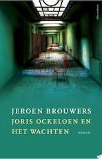 Joris Ockeloen en het wachten - Jeroen Brouwers