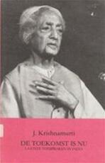 De toekomst is nu - Jiddu Krishnamurti, Hans van der Kroft (ISBN 9789062717903)