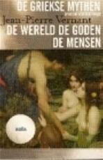 De wereld, de goden, de mensen - Jean-Pierre Vernant (ISBN 9789027467522)
