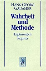 Hermeneutik II. Wahrheit und Methode. Studienausgabe - Hans-Georg Gadamer (ISBN 9783161460432)