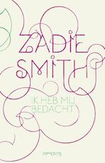 Ik heb mij bedacht - Zadie Smith (ISBN 9789044613971)
