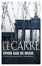 Spion aan de muur (The Spy Who Came In From The Cold) - John le Carré (ISBN 9789021021911)
