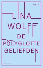 De polyglotte geliefden - Lina Wolff (ISBN 9789025451240)
