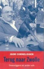 Terug naar Zwolle - Igor Cornelissen (ISBN 9789038813950)