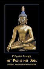 het pad is het doel - Chogyam Trungpa (ISBN 9789063501143)