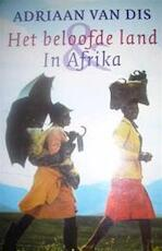 Het beloofde land & In Afrika - Adriaan van Dis