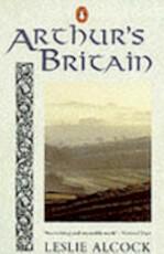 Arthur's Britain - Leslie Alcock (ISBN 9780140136050)