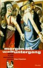 Morgen ist Weltuntergang - Otto Friedrich (ISBN 9783875847147)