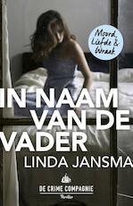 In naam van de vader - Linda Jansma (ISBN 9789461093189)