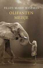 Olifantenmeisje - Ellen Marie Wiseman (ISBN 9789029728065)