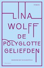 De polyglotte geliefden - Lina Wolff (ISBN 9789025451257)