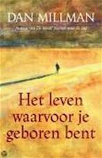 Het leven waarvoor je geboren bent - Dan Millman (ISBN 9789022539279)