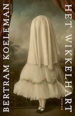 Het wikkelhart - Bertram Koeleman (ISBN 9789025450656)