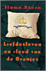 Liefdesleven en -leed van de Oranjes - Ilona Stein (ISBN 9789061004271)