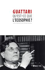 qu'est-ce que l'écosophie - Felix Guattari