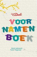 Van Dale Voornamenboek - Heidi Aalbrecht, Pyter Wagenaar (ISBN 9789460774409)