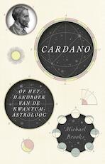 Cardano of het handboek van de kwantumastroloog - Michael Brooks (ISBN 9789401913447)