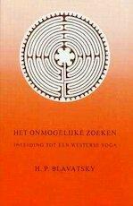 Het onmogelijke zoeken - H.P. Blavatsky (ISBN 9789061750529)