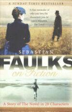 Faulks on Fiction - Sebastian Faulks (ISBN 9781846079603)