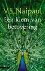 Een kiem van betovering - V.S. Naipaul (ISBN 9789045011004)