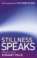 Stillness Speaks - Eckhart Tolle (ISBN 9780340829745)