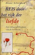 Reis door het rijk der liefde - Diane Ackerman, Amp, Petra Souisa (ISBN 9789027444936)