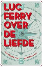 Over de liefde - Luc Ferry (ISBN 9789029587327)