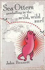 Sea Otters Gambolling in the Wild, Wild Surf - John Bennett (ISBN 9780099490739)