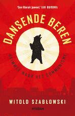Dansende beren - Witold Szablowski (ISBN 9789046823422)