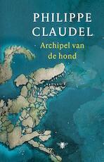 Archipel van de hond - Philippe Claudel (ISBN 9789403131306)