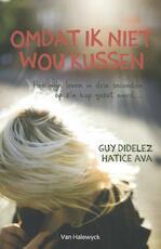 Omdat ik niet wou kussen - Guy Didelez, Hatice Ava