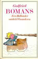 Een Hollander ontdekt Vlaanderen - Godfried Bomans (ISBN 9789010010100)