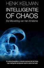 Intelligentie of chaos - Henk Keilman (ISBN 9789082360110)