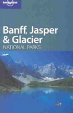 Lonely Planet Banff, Jasper and Glacier National Parks (ISBN 9781740595629)