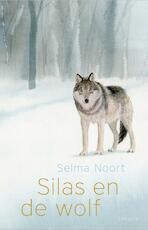 Silas en de wolf - Selma Noort (ISBN 9789025875862)