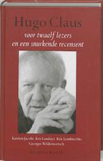 Hugo Claus voor twaalf lezers en een snurkende recensent [ex. Hors commerce] - Katrien Jacobs, Kris Landuyt, Kris Lembrechts, Georges Wildemeersch (ISBN 9789038915722)